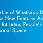 Disable of Whatsapp Blue Ticks New Feature: As it was Intruding People's Personal Space