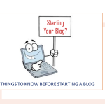 7 Things to Know Before Starting a Blog - A Guide for Beginners