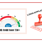Your Loan Application can be rejected even if you have 750+ CIBIL Credit Score