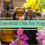 10 Essential Oils Every Yogi Needs