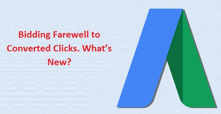 bidding-farewell-to-converted-clicks-google-adwords