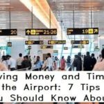 Saving Money and Time at the Airport: 7 Tips You Should Know About
