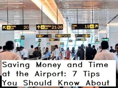 7 tips to save money and time at airports