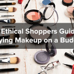 The Ethical Shoppers Guide to Buying Makeup on a Budget
