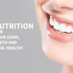 5 Nutrition for Your Gums, Teeth and Oral Health!