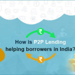How is P2P Lending Helping Borrowers in India