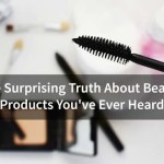 The Surprising Truth About Beauty Products You've Ever Heard