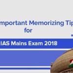 9 Important Memorizing Tips for IAS Mains Exam 2018