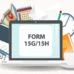 Check Your Eligibility Before You File Form 15G and Form 15H