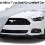 Want to Make Your Own Customized Car Cover