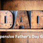 Top 10 Inexpensive Father's Day Gifts for Dad