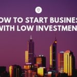 How To Start A Business With Zero/No Investment?