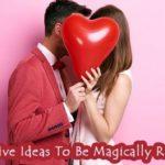 Impressive & Marvellous Ideas To Be Magically Romantic