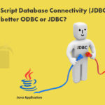 What is JavaScript Database Connectivity (JDBC) and which is better ODBC or JDBC?