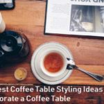 35 Finest Coffee Table Styling Ideas - How To Decorate a Coffee Table