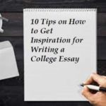10 Tips on How to Get Inspiration for Writing a College Essay