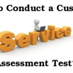 How to Conduct a Customer Service Assessment Test?