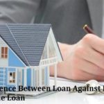 The Difference Between Loan Against Property & the Home Loan
