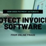 How Payment Gateways Protect Invoicing Software from Online Fraud