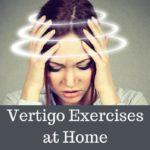 4 Effective Exercises to Ease Vertigo Symptoms [Download Infographic]