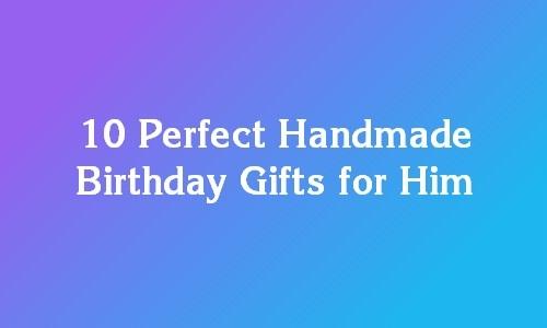 handmade birthday gift ideas for dad