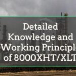 Detailed Knowledge and Working Principle of 8000XHT/XLT