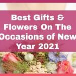 Best Gifts & Flowers On The Occasions of New Year 2021