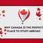 Why Is Canada The Perfect Place To Study Abroad?
