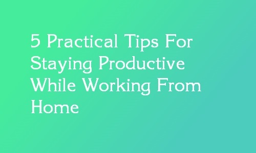 working from home tips productivity