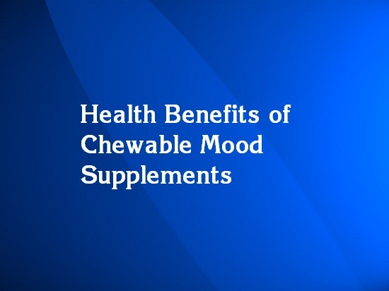 chewable mood supplements