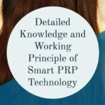 Detailed Knowledge and Working Principle of Smart PRP Technology