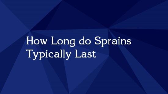 sprains last for