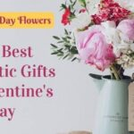 The Best Romantic Gifts for Someone Special on Valentine's Day