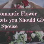 Romantic Flower Baskets You Should Give to Your Spouse