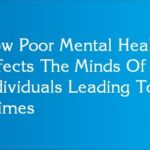 How Poor Mental Health Affects The Minds Of Individuals Leading To Crimes