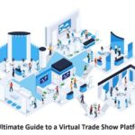 The Ultimate Guide to a Virtual Trade Show Platform