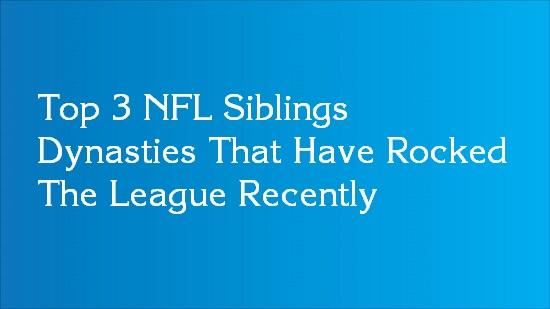 siblings in the nfl